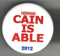 Herman CAIN  is ABLE President 2012 Pin REPUBLICAN Primary ALSO Also RAN