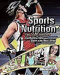 Sports Training Zone Ser.: Sports Nutrition for Teen Athletes : Eat Right to...
