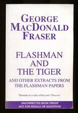 George MacDonald Fraser - Flashman and the Tiger;  PROOF