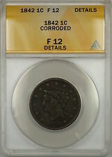 1842 Braided Hair Large Cent 1c Coin - Condition Is ANACS F-12 Details Corroded!
