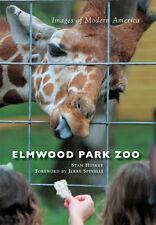 Elmwood Park Zoo [Images of Modern America] [PA] [Arcadia Publishing]
