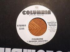 PROMO COLUMBIA 45 RECORD/FISHBONE/ ? MODERN INDUSTRY/ EX 1985 VINYL