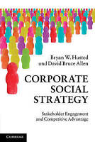 Corporate Social Strategy: Stakeholder Engagement and Competitive Advantage, All