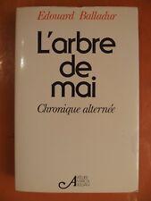 L'arbre de Mai. Chronique alternée. Edouard Balladur . ED Atelier Marcel Jullian