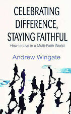 Celebrating Difference, Staying Faithful: How to Live in a Multi-faith World, Go
