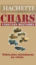 Chars et véhicules militaires - Hachette / Solido (au choix)