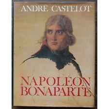 NAPOLÉON BONAPARTE par André CASTELOT de Nabulio à Sainte-Hélène Éd. Perrin 1984
