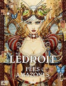 Fees et Amazones Olivier Ledroit Glenat BD BANDES DESSIN E 128 pages Album