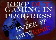 Keep out gaming in progress metal wall sign