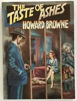 Howard Browne: The Taste of Ashes SIGNED (INSCRIBED)