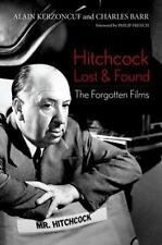 Screen Classics: Hitchcock Lost and Found : The Forgotten Films by Alain Kerzonc