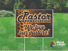 Pastor Appreciation 18x24 Sign Coroplast Printed Double Sided With Free Stand