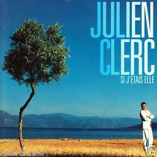 CD audio.../...JULIEN CLERC.../....SI J'ETAIS ELLE......