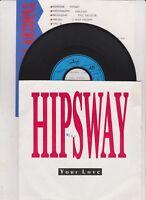 Hipsway Your Love Vinyl Single 7inch NEAR MINT Mercury