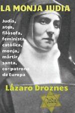 Miradas Sobre el Nazismo: La Monja Judia : Edith Stein: Judia, Atea,...