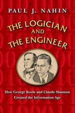 The Logician and the Engineer: How George Boole and Claude Shannon Created the