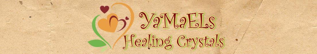 YaMaELs Healing Crystals