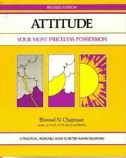 Attitude: Your Most Priceless Possession Revised Edition By Elwood Chapman