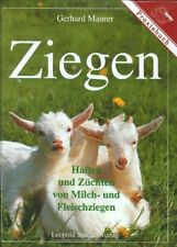 Ziegen - Halten und Züchten von Milch- und Fleischziegen von G. Maurer (2006, HC