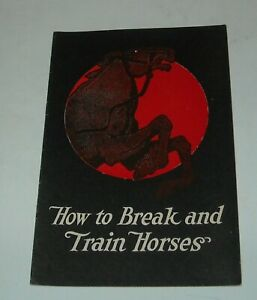 HOW to BREAK & TRAIN HORSES INSTRUCTIONAL BOOKLET by PROFESSOR JESSE BEERY