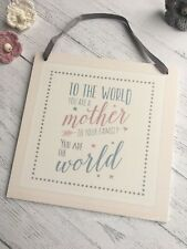 'To The World You Are A Mother' Wooden Sign East Of India