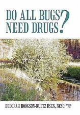 Do All Bugs Need Drugs? : Conventional and Herbal Treatments of Common...