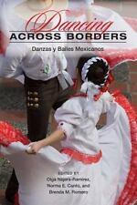 Dancing Across Borders : Danzas y Bailes Mexicanos (2009, Paperback)