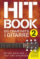 Hitbook 2 - 100 Charthits für Gitarre - mit Melodielinie + Text und Akkorden