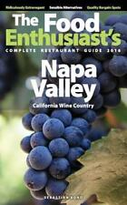 The Food Enthusiast's Complete Restaurant Guide: Napa Valley - 2016 by...