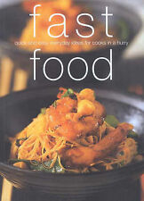Fast Food: Quick and Easy Everyday Ideas for Cooks...