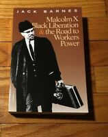 Malcolm X, Black Liberation, and the Road to Workers Power by Jack Barnes...
