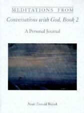Meditations from Conversations With God, Book 2: A Personal Journal, Walsch, Nea