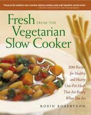 Fresh from the Vegetarian Slow Cooker: 200 Recipes for Healthy and Hearty One-Po