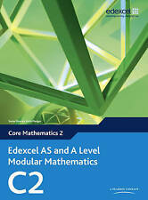 Edexcel AS and A Level Modular Mathematics Core Mathematics 2 C2-ExLibrary