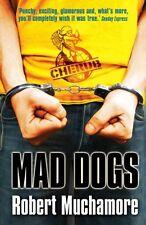 Mad Dogs: Book 8 (CHERUB),Robert Muchamore
