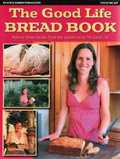 Good Life Bread Book Earth Garden New Instock natural bread recipes pizza sourdo