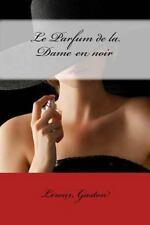 Le Parfum de la Dame en Noir by LeRoux Gaston (2016, Paperback)