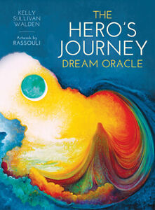 Hero's Journey Dream Oracle Cards by Kelly Sullivan Walden and Rassouli