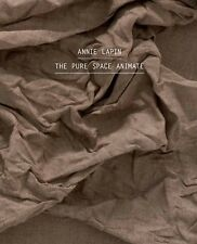 Annie Lapin The Pure Space Animate Softcover published by Honor Fraser Gallery