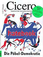 Cicero -Magazin für polit. Kultur- № 3/2017 März: hatebook  ++ wie neu ++