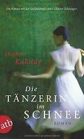 Die Tänzerin im Schnee: Roman von Kalotay, Daphne, Dince...   Buch   Zustand gut