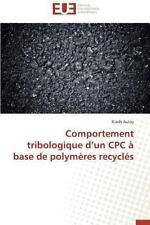Comportement Tribologique d'un Cpc a Base de Polymeres Recycles by Autay...