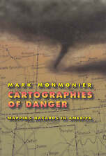 NEW Cartographies of Danger: Mapping Hazards in America by Mark Monmonier