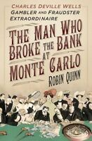 The Man Who Broke the Bank at Monte Carlo Charles Deville Wells Gambler Frauds