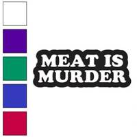 Meat Is Murder Decal Sticker Choose Color + Size #3614