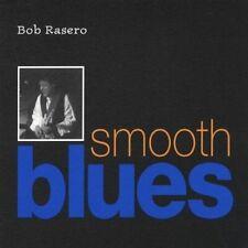 BOB RASERO - SMOOTH BLUES NEW CD