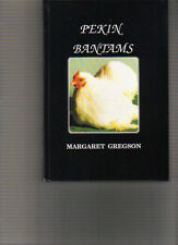 PEKIN BANTAMS.BOOK BY MARGARET GREGSON....1ST EDITION ..............HARDBACK NEW