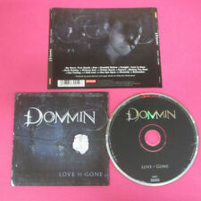 CD DOMMIN Love Is Gone 2009 Eu ROADRUNNER REC RR 7901-2  no lp mc dvd (CS18)