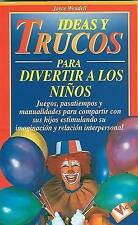 NEW Ideas y Trucos para Divertir a los Niños (Spanish Edition) by Joyce Wendell