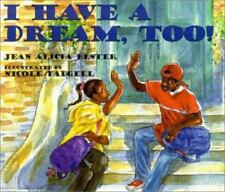 I Have a Dream, Too! (Joe Joe in the City) by Elster, Author Jean Alicia